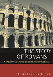 Story of Romans - A. Katherine Grieb (ISBN: 9780664225254)