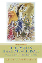 Helpmates, Harlots, and Heroes, Second Edition: Women's Stories in the Hebrew Bible (ISBN: 9780664230289)