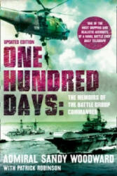 One Hundred Days - The Memoirs of the Falklands Battle Group Commander (2012)