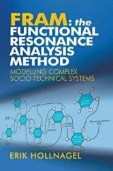 FRAM: The Functional Resonance Analysis Method - Modelling Complex Socio-technical Systems (2012)