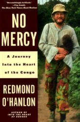 No Mercy: A Journey to the Heart of the Congo (ISBN: 9780679737322)