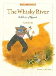 The Whisky River. by Robin Laing (2014)