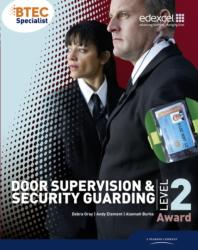 BTEC Level 2 Award Door Supervision and Security Guarding Candidate Handbook - Debra Gray, Alannah Burke, Andy Element (2011)