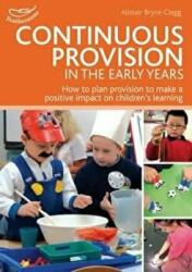 Continuous Provision in the Early Years - Alistair Bryce Clegg (2013)