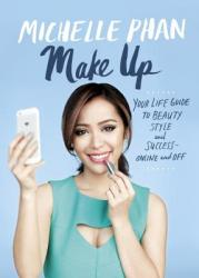 Make Up: Your Life Guide to Beauty, Style, and Success--Online and Off (2014)