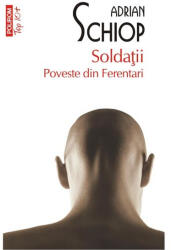Soldaţii. Poveste din Ferentari (ISBN: 9789734647927)