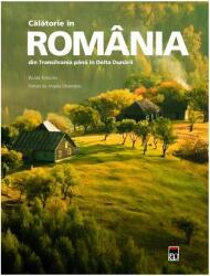 Călătorie în România. Din Transilvania până în Delta Dunării (ISBN: 9786066097116)