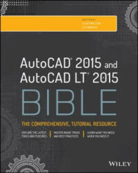 AutoCAD 2015 and AutoCAD LT 2015 Bible (2014)