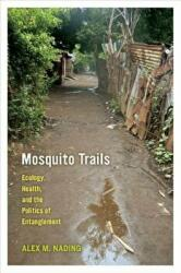 Mosquito Trails - Ecology, Health, and the Politics of Entanglement (2014)