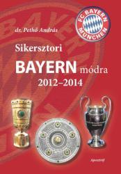 Sikersztori Bayern módra 2012-2014 (2014)
