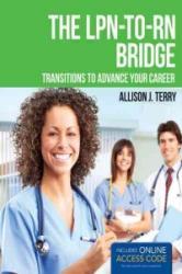 The LPN-To-RN Bridge - Allison J. Terry, Alison J. Terry (2012)