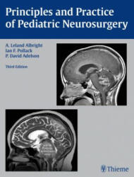 Principles and Practice of Pediatric Neurosurgery - P. David Adelson, Ian F. Pollack, A. Leland Albright (2014)