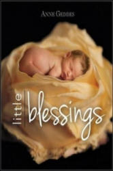 Anne Geddes Little Blessings - Anne Geddes (2014)