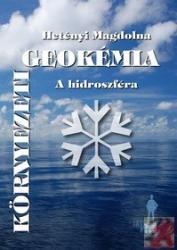 KÖRNYEZETI GEOKÉMIA: A HIDROSZFÉRA (ISBN: 9789633151112)