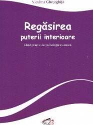 Regasirea puterii interioare - Niculina Gheorghita (ISBN: 9786065228412)