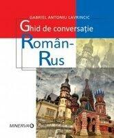 Ghid de conversatie roman - rus - Gabriel Lavrincic, ed. a II-a revizuita si adaugita (ISBN: 9789732110041)
