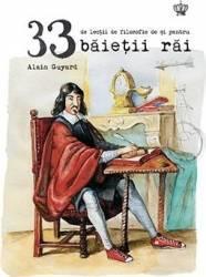 33 de lecţii de filozofie de şi pentru băieţii răi (ISBN: 9786069324189)