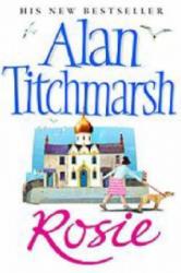 Alan Titchmarsh - Rosie - Alan Titchmarsh (ISBN: 9780743430104)