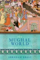 Mughal World - India's Tainted Paradise (ISBN: 9780753823620)