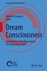 Dream Consciousness - Allan Hobson's New Approach to the Brain and its Mind (2014)