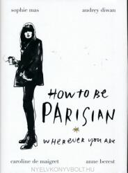 How To Be Parisian - Anne Berest, collegium (2014)