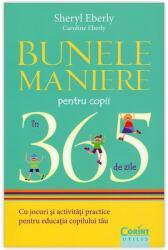 Bunele maniere pentru copii în 365 de zile (ISBN: 9786068623368)