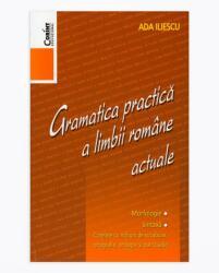 GRAMATICA PRACTICA A LIMBII ROMANE (ISBN: 9786068609874)