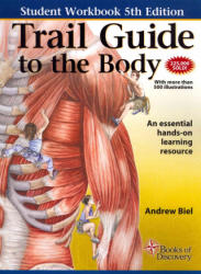 Trail Guide to the Body Workbook - Andrew Biel (2014)