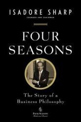 Four Seasons - Isadore Sharp, Alan Phillips (2012)