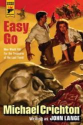 Easy Go - Michael Crichton (2013)