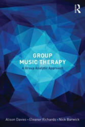 Group Music Therapy - A Group Analytic Approach (2014)