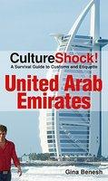 CultureShock! United Arab Emirates: A Survival Guide to Customs and Etiquette (ISBN: 9780761455103)