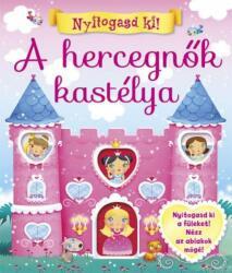 Nyitogasd ki! A hercegnők kastélya (ISBN: 9789634455288)