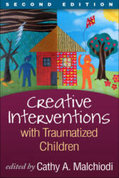 Creative Interventions With Traumatized Children - Creative Arts and Play Therapy, Eds Malchiodi and Crenshaw (2014)