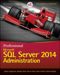 Professional Microsoft SQL Server 2014 Administration (2014)