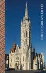 The Matthias Church (ISBN: 9789630899512)