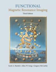 Functional Magnetic Resonance Imaging - Gregory McCarthy, Allen W. Song, Scott A. Huettel (2014)