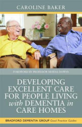 Developing Excellent Care for People Living With Dementia in Care Homes (2014)