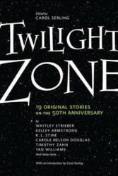 Twilight Zone: 19 Original Stories on the 50th Anniversary (ISBN: 9780765324337)