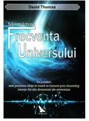 Să intrăm pe frecvența Universului (ISBN: 9786066390361)