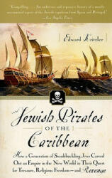 Jewish Pirates of the Caribbean: How a Generation of Swashbuckling Jews Carved Out an Empire in the New World in Their Quest for Treasure, Religious F (ISBN: 9780767919524)