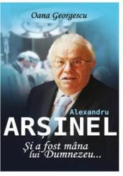 Alexandru Arșinel. Și a fost mâna lui Dumnezeu (2014)