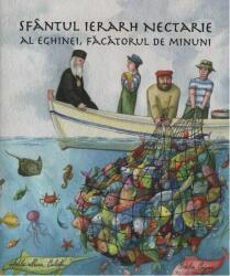 Sfântul Ierarh Nectarie al Eghinei, făcătorul de minuni (ISBN: 9786069310199)