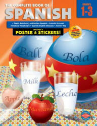 The Complete Book of Spanish, Grades 1 - 3 (ISBN: 9780769685649)