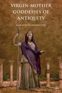Virgin Mother Goddesses of Antiquity (2012)