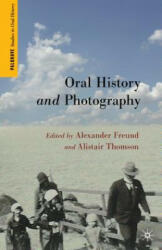 Oral History and Photography - A. Freund, A. Thomson (2012)
