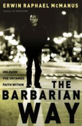 Barbarian Way - Erwin Raphael McManus (ISBN: 9780785264323)