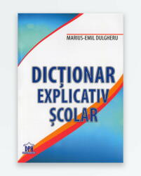 DICTIONAR EXPLICATIV SCOLAR (ISBN: 9786066831772)