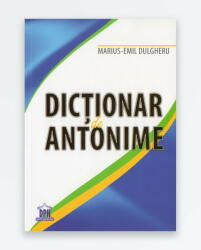 DICTIONAR DE ANTONIME (ISBN: 9786066831734)