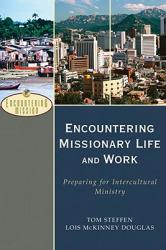 Encountering Missionary Life and Work: Preparing for Intercultural Ministry (ISBN: 9780801026591)